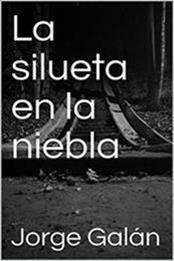 descargar epub La silueta en la niebla – Autor Jorge Galán gratis