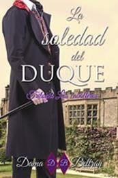 descargar epub La soledad del Duque – Autor Dama Beltrán gratis