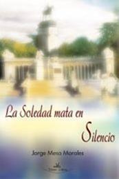 descargar epub La soledad mata en silencio – Autor Jorge Mesa Morales