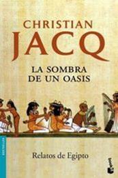 descargar epub La sombra de un oasis – Autor Christian Jacq gratis