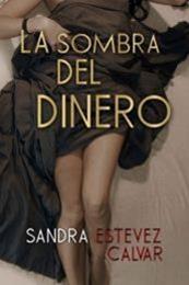 descargar epub La sombra del dinero – Autor Sandra Estévez Calvar