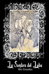 descargar epub La sombra del lobo – Autor Mer González