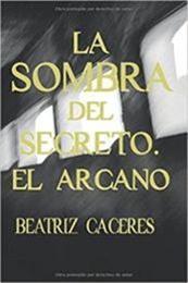 descargar epub La sombra del secreto. El arcano – Autor Beatriz Cáceres