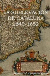 descargar epub La sublevación catalana 1640-1652 – Autor Agustín Alcázar Segura gratis