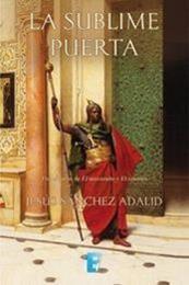 descargar epub La sublime puerta – Autor Jesús Sánchez Adalid gratis