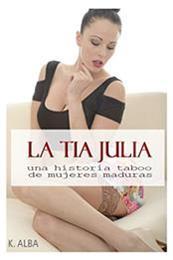 descargar epub La tía Julia: una historia taboo de mujeres maduras – Autor K. Alba gratis