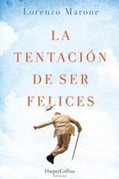 descargar epub La tentación de ser felices – Autor Lorenzo Marone