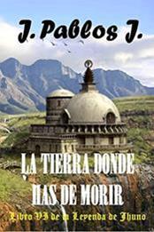 descargar epub La tierra donde has de morir – Autor Jorge Pablos Jiménez