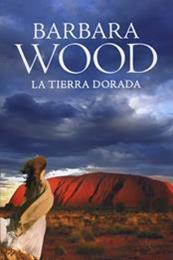 descargar epub La tierra dorada – Autor Barbara Wood