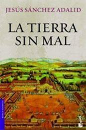 descargar epub La tierra sin mal – Autor Jesús Sánchez Adalid gratis