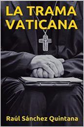 descargar epub La trama vaticana – Autor Raúl Sánchez Quintana gratis
