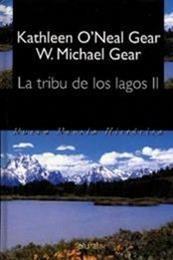descargar epub La tribu de los lagos – Autor Kathleen ONeal Gear;W. Michael Gear