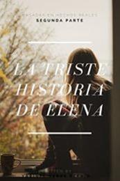 descargar epub La triste historia de Elena: Segunda Parte – Autor Yarinel Veras Zephir