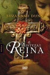 descargar epub La tristeza de la reina – Autor Suzannah Dunn