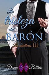 descargar epub La tristeza del barón – Autor Dama Beltrán gratis