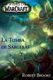 descargar epub La tumba de Sargeras – Autor Robert Brooks