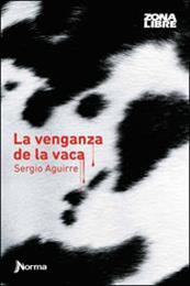 descargar epub La venganza de la vaca – Autor Sergio Aguirre