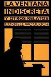 descargar epub La ventana indiscreta y otros relatos – Autor Cornell Woolrich
