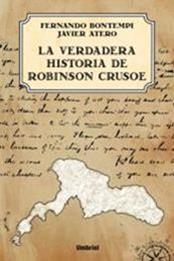 descargar epub La verdadera historia de Robinson Crusoe – Autor Fernando Bontempi Prieto;Javier Atero gratis