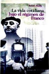 descargar epub La vida cotidiana  bajo el régimen de Franco – Autor Rafael Abella gratis