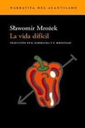 descargar epub La vida difícil – Autor Slawomir Mrozek