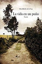 descargar epub La vida en un puño – Autor Silvia Vega
