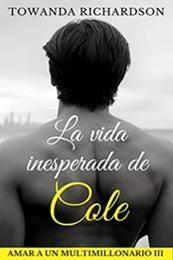 descargar epub La vida inesperada de Cole – Autor Towanda Richardson gratis