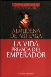 descargar epub La vida privada del emperador – Autor Almudena de Arteaga gratis