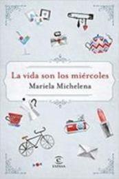 descargar epub La vida son los miércoles – Autor Mariela Michelena