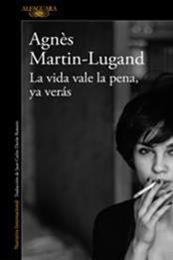descargar epub La vida vale la pena, ya verás – Autor Agnès Martin-Lugand