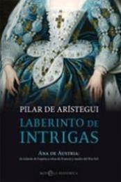 descargar epub Laberinto de intrigas – Autor Pilar de Arístegui