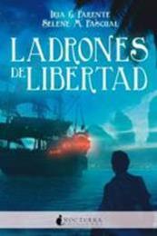 descargar epub Ladrones de libertad – Autor Iria G. Parente;Selene M. Pascual gratis