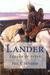 descargar epub Lander. Legado de Reyes – Autor Francisco V. Salvador