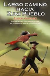 descargar epub Largo camino hacia Zuni Pueblo – Autor Alber Vazquez gratis