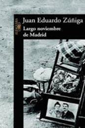 descargar epub Largo noviembre de Madrid – Autor Juan Eduardo Zúñiga gratis