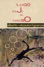 descargar epub Largo viaje al paraíso – Autor Alberto Vázquez-Figueroa