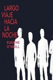descargar epub Largo viaje hacia la noche – Autor Eugene O'Neill gratis