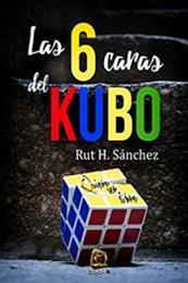 descargar epub Las 6 caras del kubo – Autor Rut H. Sánchez