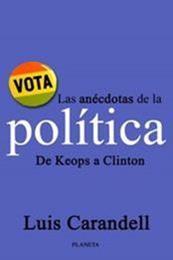 descargar epub Las Anecdotas de la Politica: De Keops a Clinton – Autor Luis Carandell