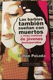 descargar epub Las Barbies también sueñan con muertos: Y otras historias de jóvenes desesperados – Autor Simón Posada Tamayo