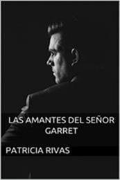 descargar epub Las amantes del señor Garret – Autor Patricia Rivas gratis