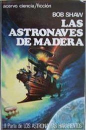 descargar epub Las astronaves de madera – Autor Bob Shaw