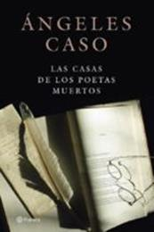 descargar epub Las casas de los poetas muertos – Autor Ángeles Caso