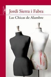 descargar epub Las chicas de alambre – Autor Jordi Sierra i Fabra
