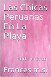 descargar epub Las chicas peruanas en la playa – Autor Frances M.S. gratis