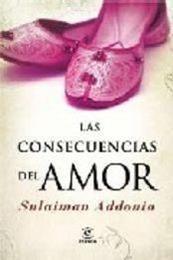descargar epub Las consecuencias del amor – Autor Sulaiman Addonia