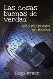 descargar epub Las cosas buenas de verdad sólo me pasan de noche – Autor Begoña Aráez Noguera gratis