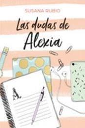 descargar epub Las dudas de Alexia – Autor Susana Rubio Girona
