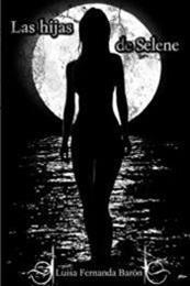 descargar epub Las hijas de Selene – Autor Luisa Fernanda Barón