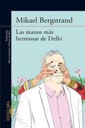 descargar epub Las manos más hermosas de Delhi – Autor Mikael Bergstrand